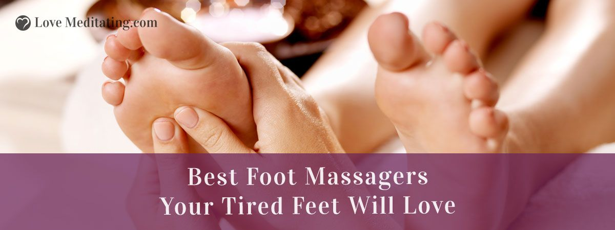 Best Foot Massagers Your Tired Feet Will Love in 2017