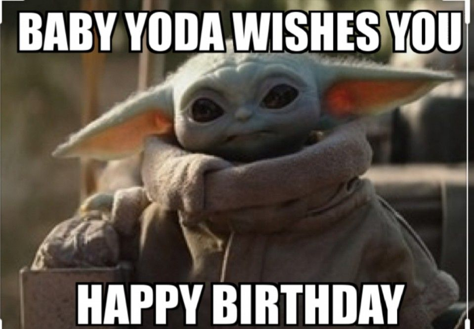 Pin By Lauren Wright On Birthday Greeting Cards In 2020 With Images Happy Birthday Meme Yoda Happy Birthday Funny Happy Birthday Wishes