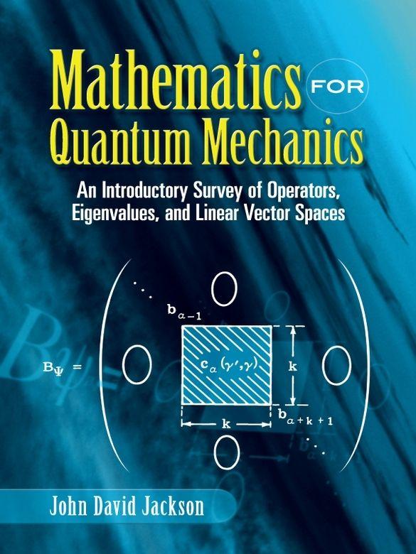 Mathematics For Quantum Mechanics By John David Jackson Advanced