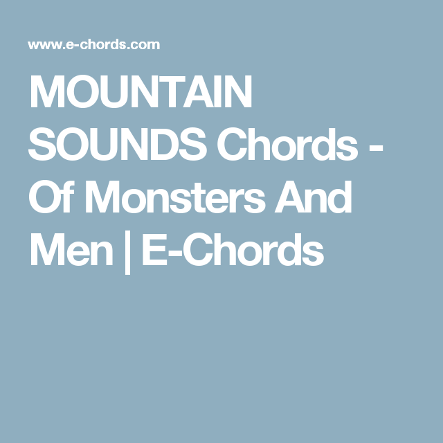 Mountain Sounds Chords Of Monsters And Men E Chords Guitar