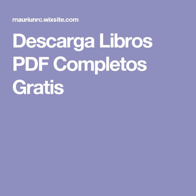 Descarga Libros Pdf Completos Gratis Como Descargar Libros Gratis Bajar Libros Gratis Pdf Libros