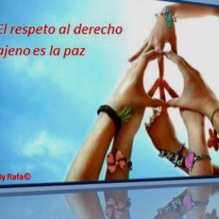 El derecho al respeto ajeno es la Paz