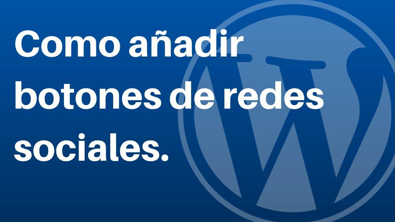 Tutorial Wordpress: Como añadir botones de redes sociales en Wordpress.
