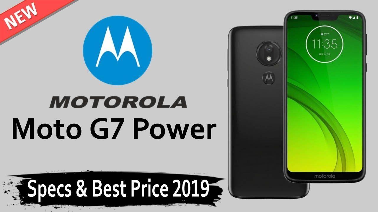 Motorola Moto G7 Power Full Phone Specs And Price 2019 Motorola Phone Motorola Cell Phone Plans