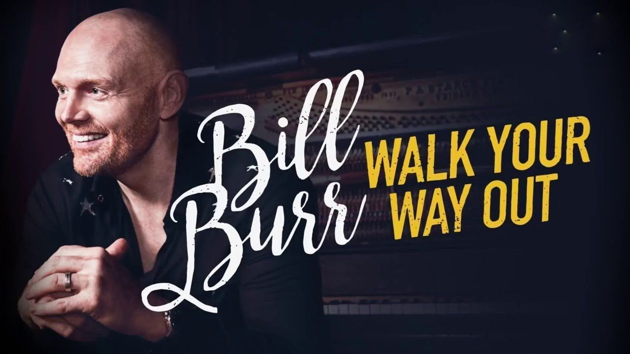 Image result for bill burr walk your way out