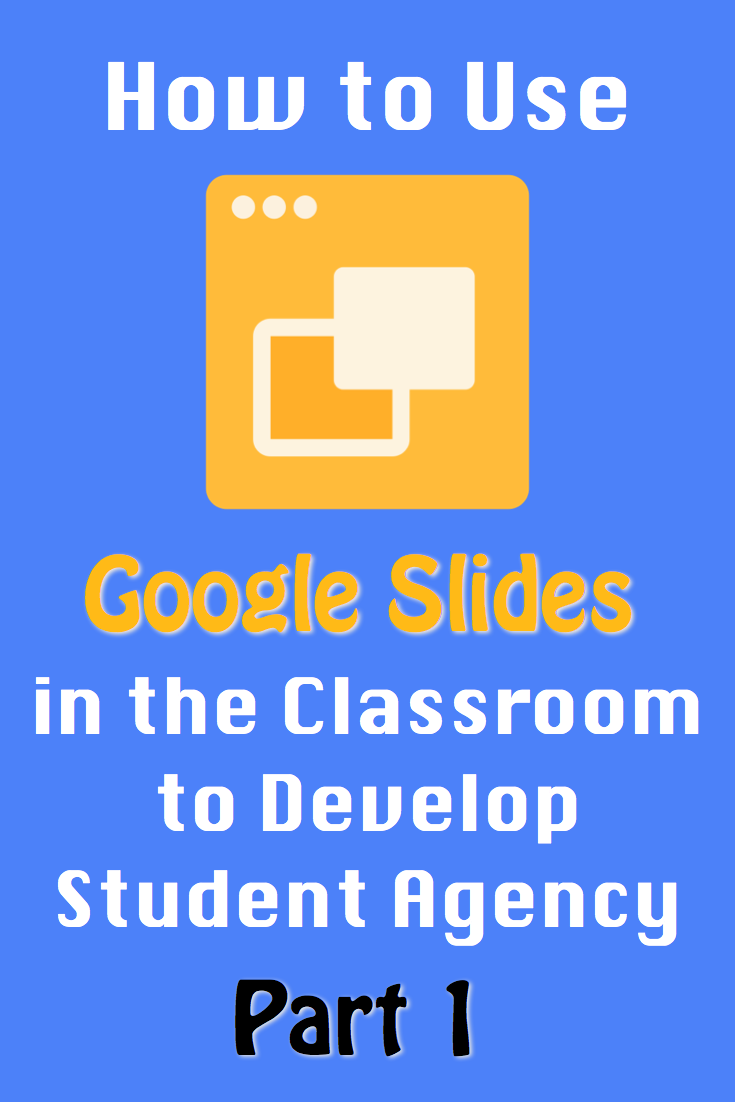How to Use Google Slides in the Classroom to Develop