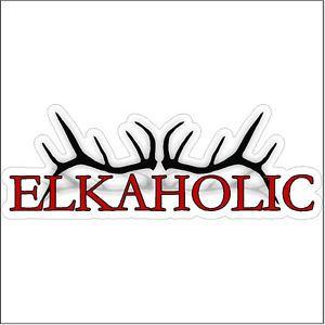 Elkaholic Elk Hunting Sportsman Home Decor Car Truck Window Decal Sticker