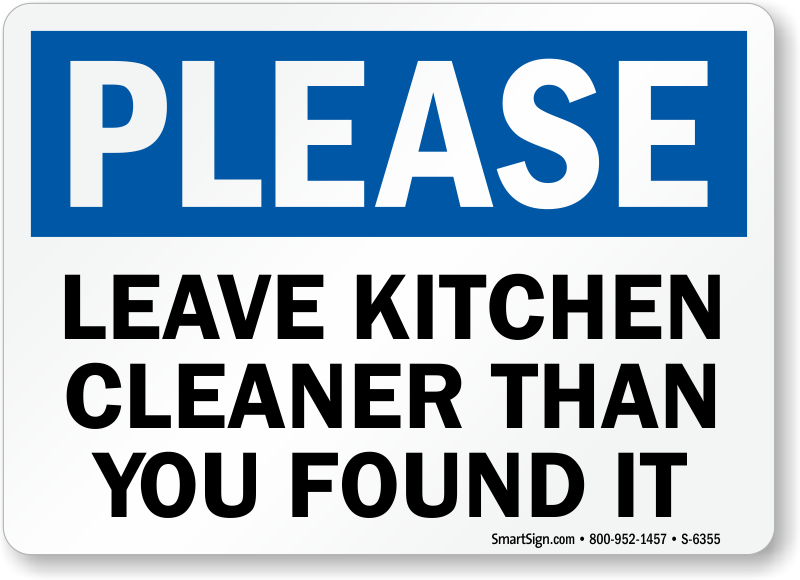 Please Leave Kitchen Cleaner Than You Found It