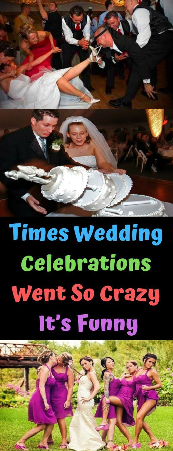 Times Wedding Celebrations Went So Crazy Its Funny Times Wedding Celebrations Went So Crazy Its Funny