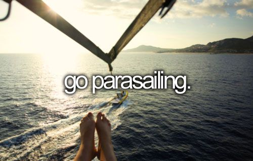 Before I die, I want to go parasailing