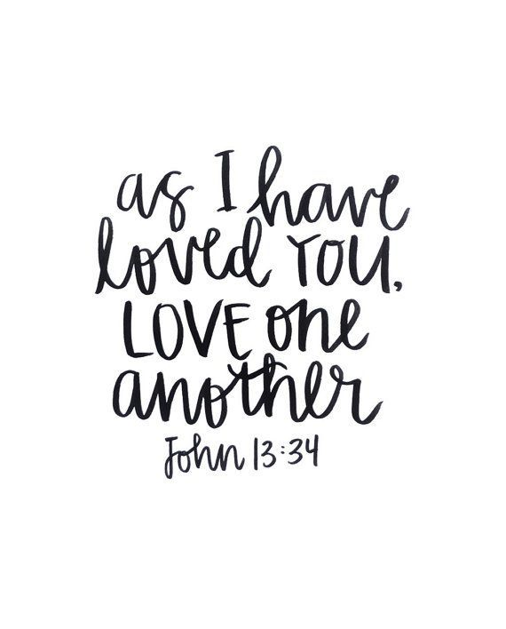 Love One Another Quotes John 1334 Handlettering Print  Black India Ink  As I Have Loved