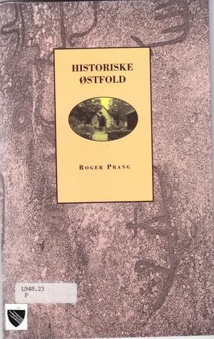"""""""Historiske Østfold"""" av Roger Prang"""