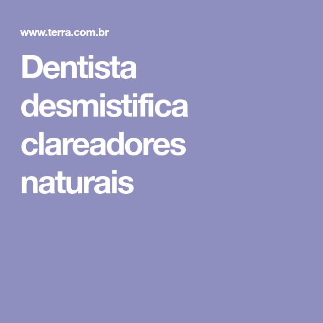 Dentista Desmistifica Clareadores Naturais Clareamento Dental