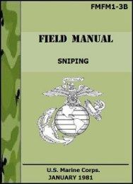 marine sniping manual no electricity no cell no gas no traffic rh pinterest ch usmc sniper field manual pdf sniper field manual pdf