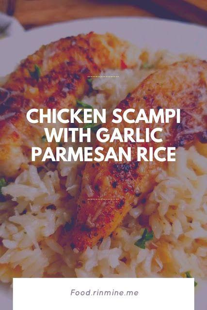 Chicken Scampi with Garlic Parmesan Rice