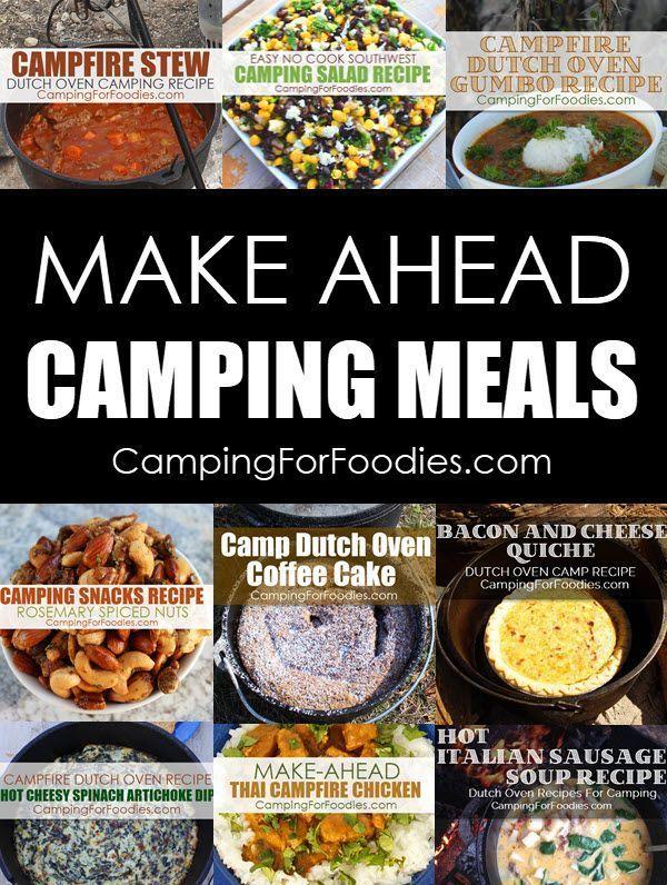 17+ Make Ahead Camping Meals That'll Make You Say, YUM!