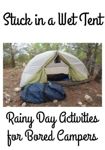 Stuck in a Wet Tent: Rainy Day