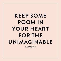 Keep some room in your heart