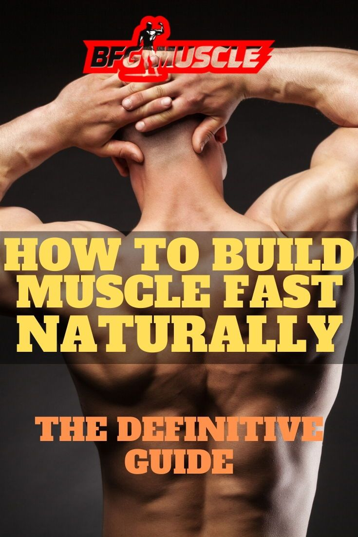 How To Build Muscle Fast Naturally (The Definitive Guide