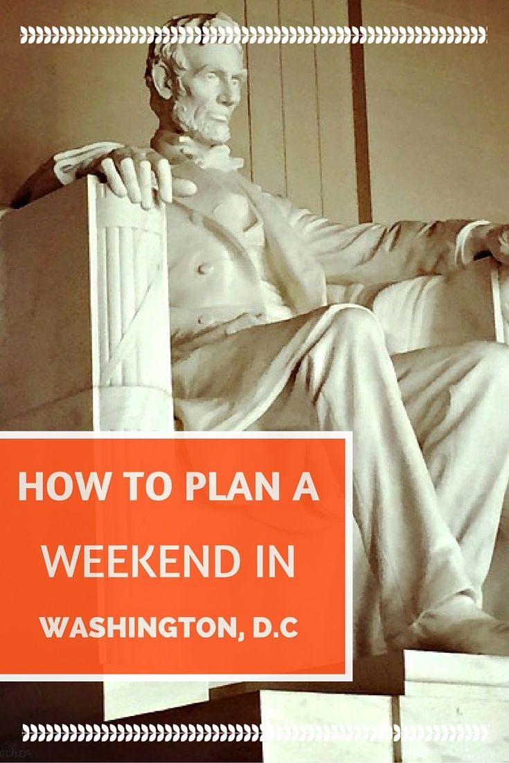 How to Plan a weekend getaway to Washington, D.C.