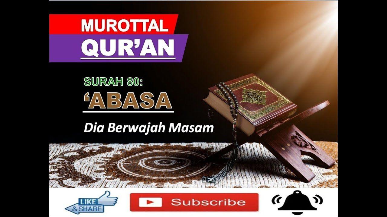 Murottal Bacaan Qur'an Surat 80 'Abasa Tulisan Arab dan