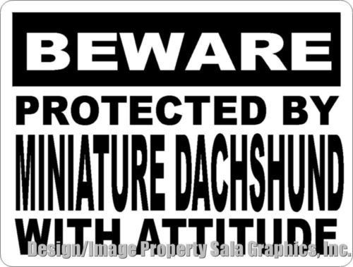Beware Protected by Miniature Dachshund w/Attitude Sign