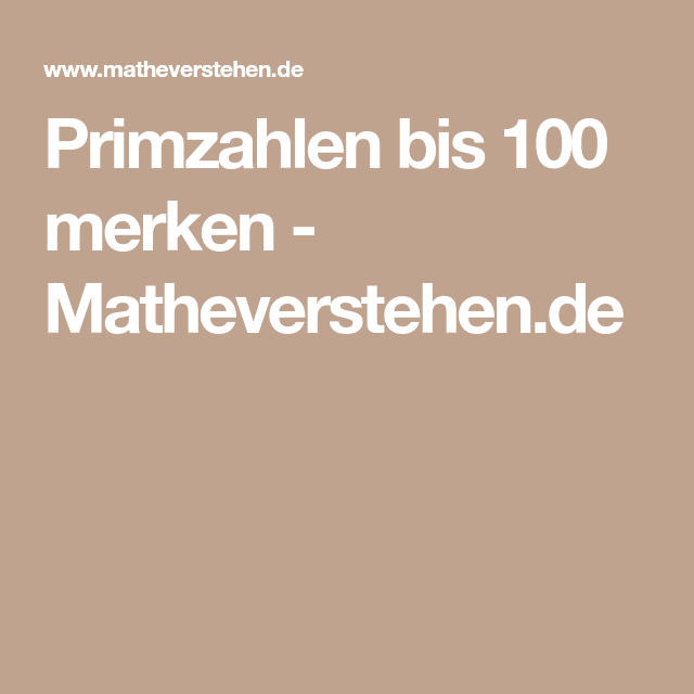 Primzahlen bis 100 merken - Matheverstehen.de   Mathematik   Pinterest