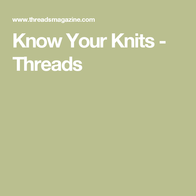 Know Your Knits - Threads