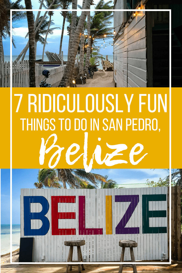 7 Ridiculously Fun Things To Do In San Pedro Belize