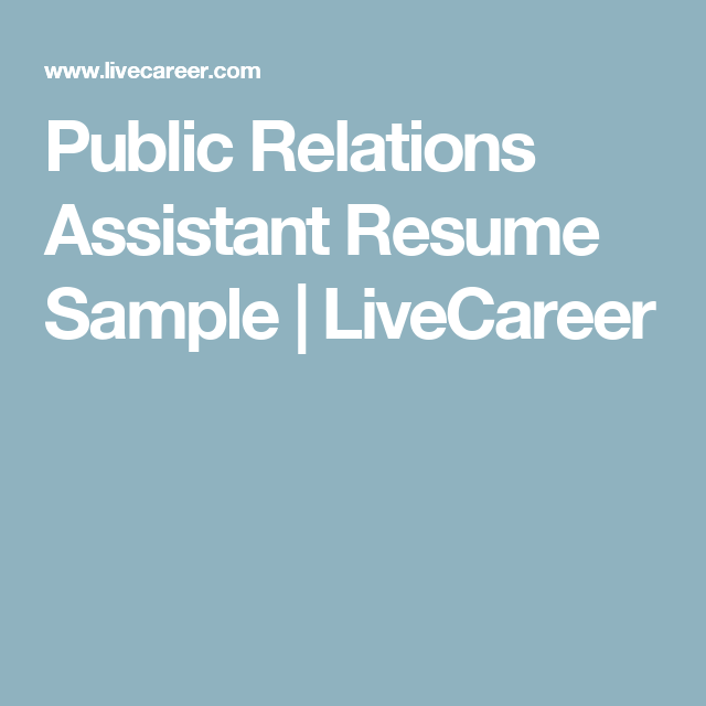 Public Relations Assistant Resume Sample Livecareer Resumes