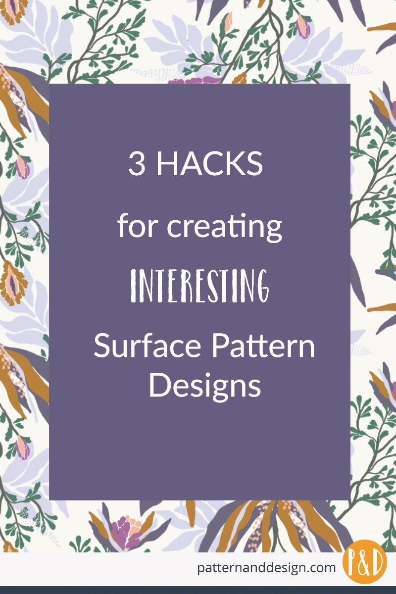 3 hacks for creating interesting surface pattern designs.