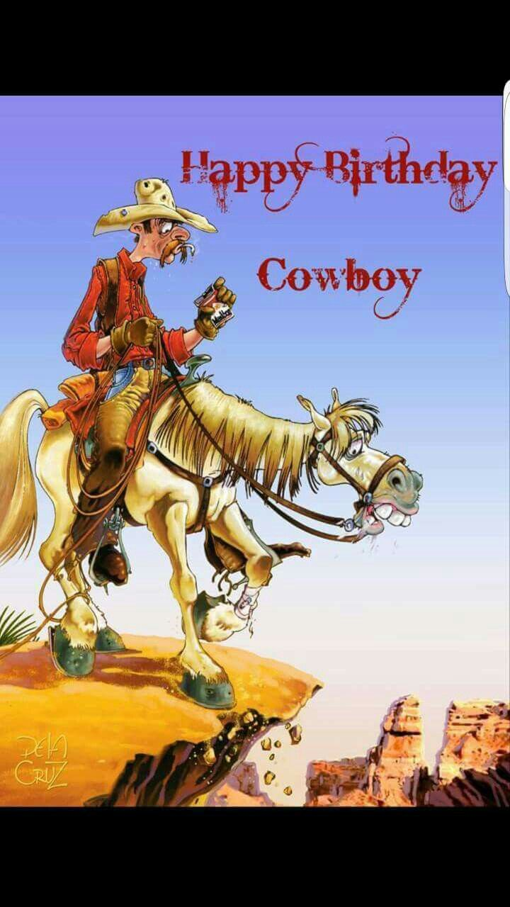 Happy Birthday Cowboy With Images Happy Birthday Cowboy