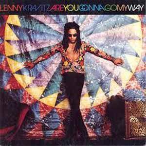 Lenny Kravitz Are You Gonna Go My Way Lyrics Eile Jungs