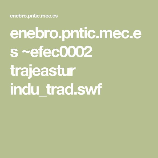 enebro.pntic.mec.es ~efec0002 trajeastur indu_trad.swf