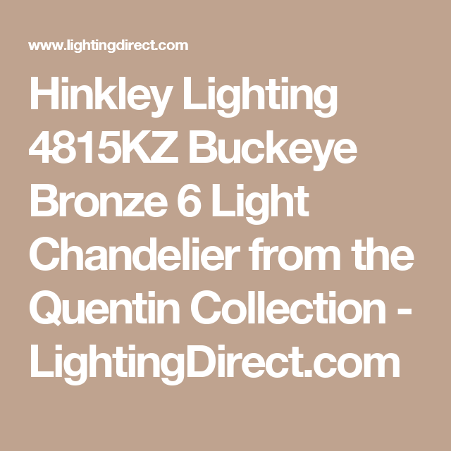 Hinkley Lighting 4815KZ Buckeye Bronze 6 Light Chandelier from the Quentin Collection - LightingDirect.com