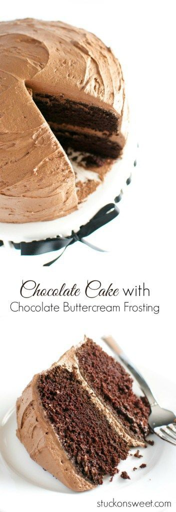 Chocolate Cake with Chocolate Buttercream Frosting #buttercream