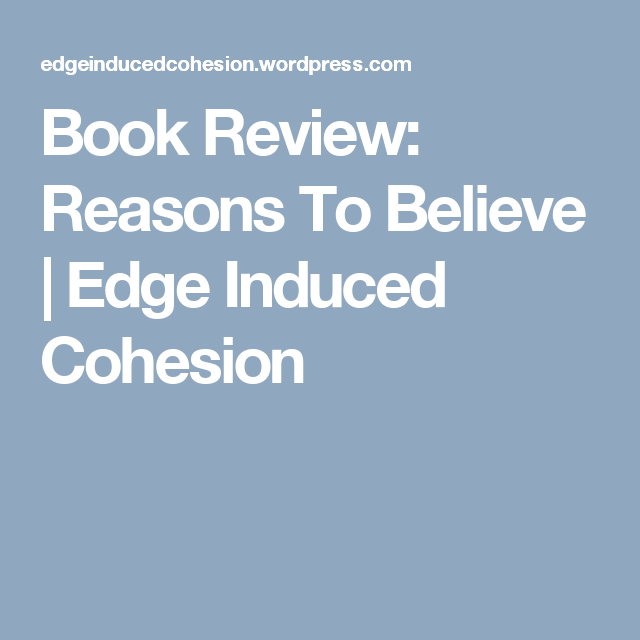 Book Review: Reasons To Believe | Edge Induced Cohesion