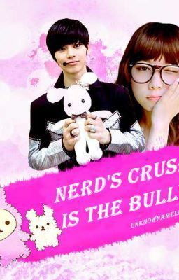 Nerd's Crush is the Bully (Completed) - Chapter 2: New