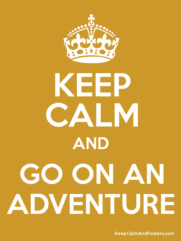 Keep Calm Quotes Maker Gorgeous KEEP CALM AND GO ON AN ADVENTURE Keep Calm And Posters Generator