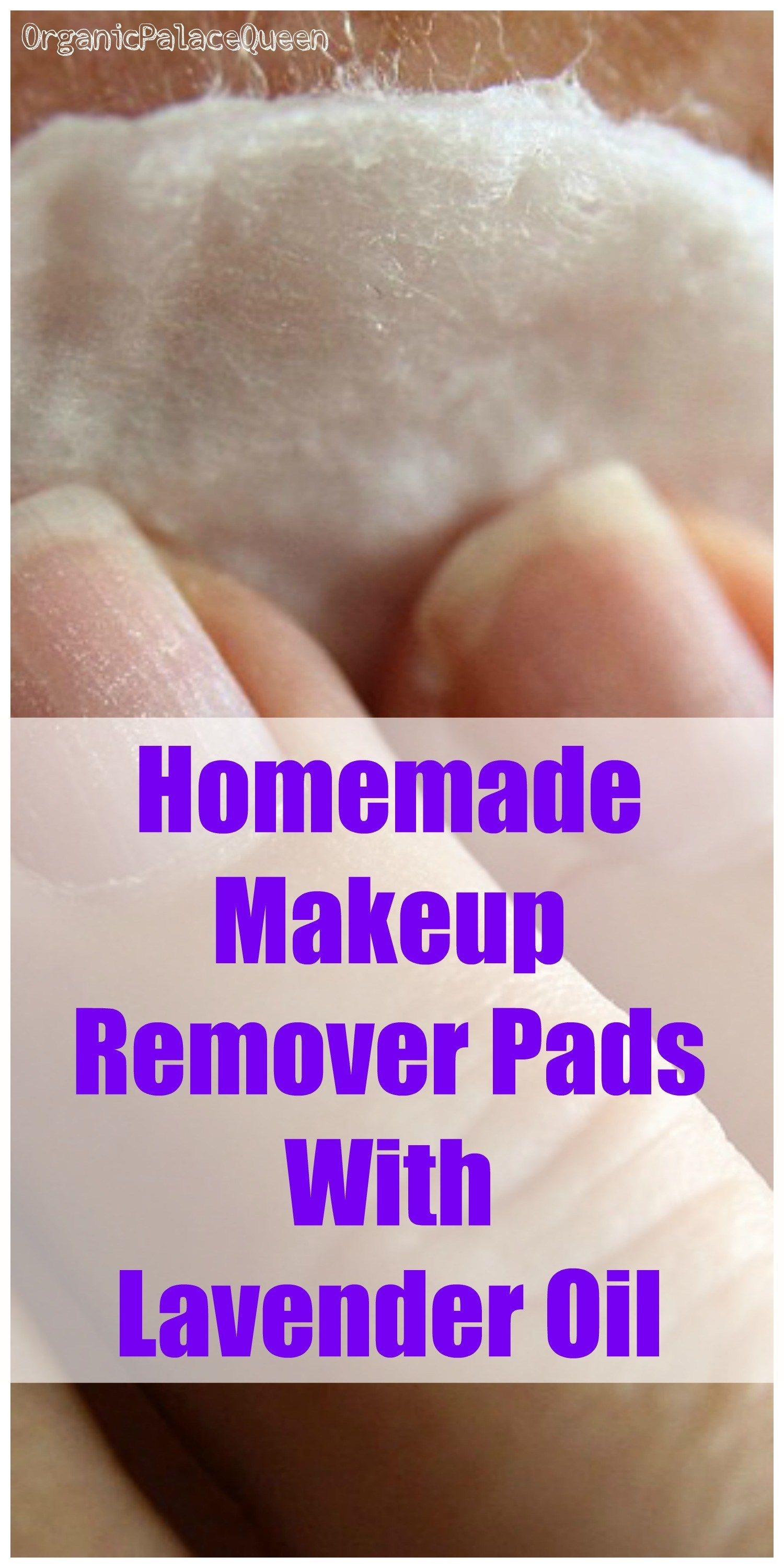 DIY Makeup Remover Pads With Lavender Essential Oil