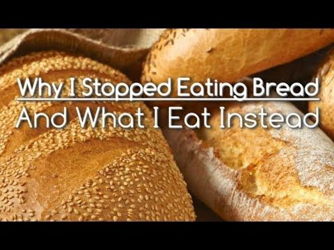 Why I Stopped Eating Bread And What I Eat Instead Food Bread