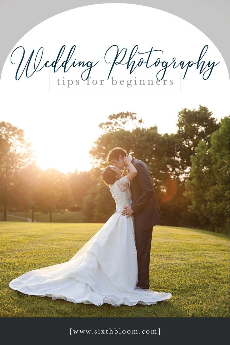 Wedding Photography Tips Beginners: 12 Must Do's When Shooting Your First Wedding