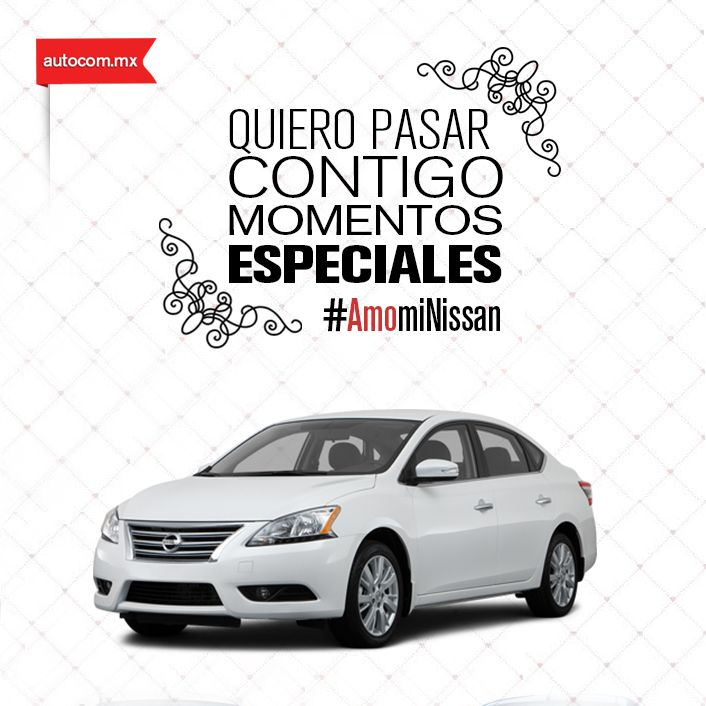 El amor continúa en el aire Nissan Sentra love