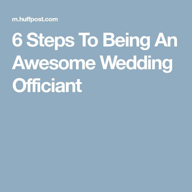 Wedding Officiant Speech Ideas: 6 Steps To Being An Awesome Wedding Officiant