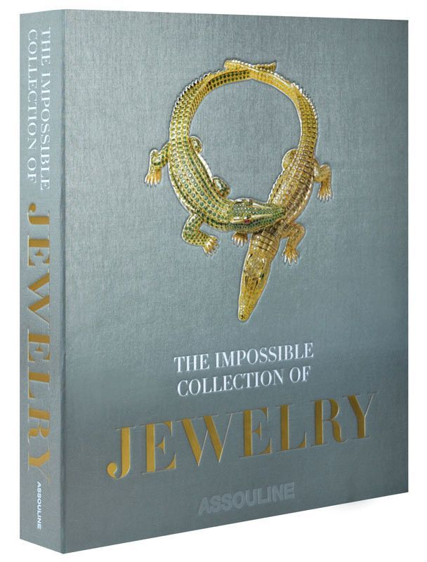 The Impossible Collection Of Jewelry By Vivienne Becker Design By Assouline Assouline Fashion Books Assouline Books