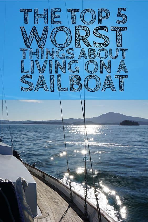 Top 5 worst things about living on a sailboat (With images ...