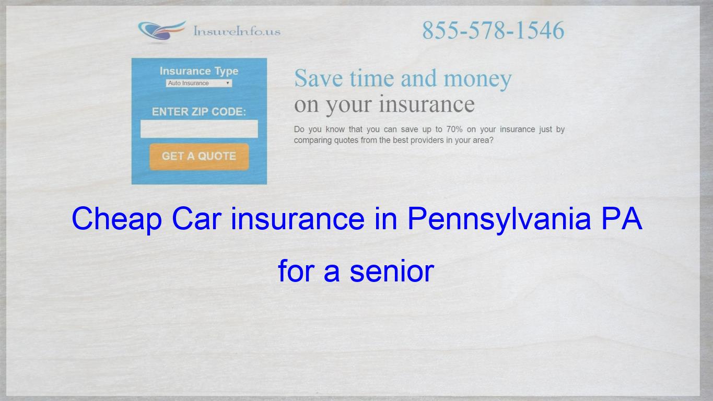 Cheap Car Insurance In Pennsylvania Pa For A Senior Cheap Car