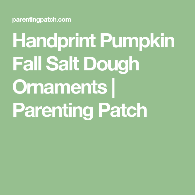 Handprint Pumpkin Fall Salt Dough Ornaments | Parenting Patch