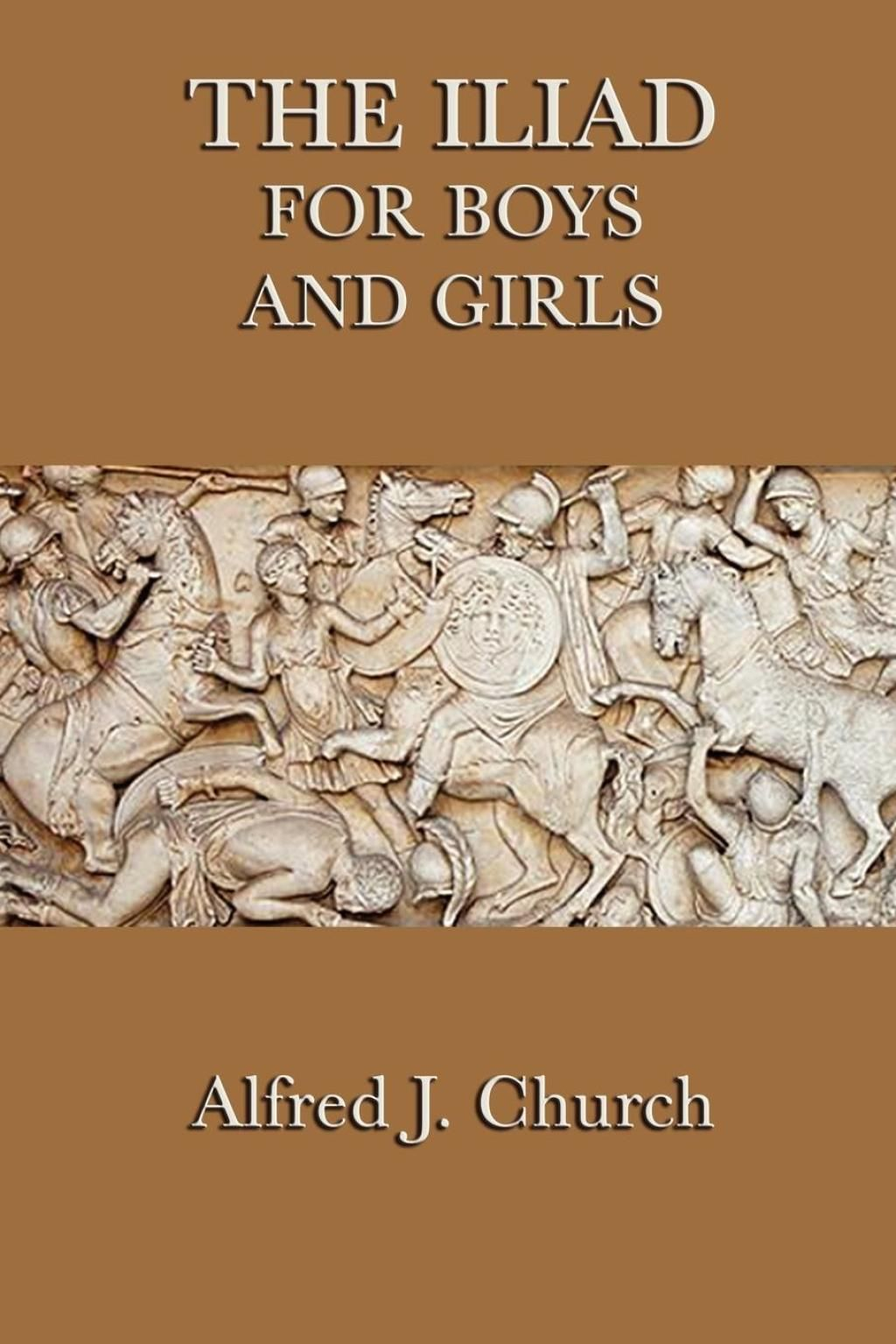 The Iliad For Boys And Girls Ebook In