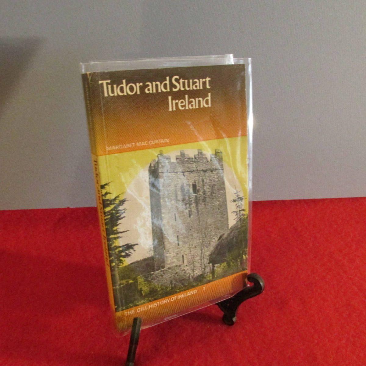 Tudor and Stuart Ireland by Margaret Mac Curtain Ireland